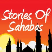 Sahaba Stories - Companions Of The Prophet